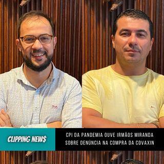 CPI da Pandemia ouve irmãos Miranda sobre denúncia na compra da Covaxin
