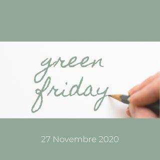 Brand e artigiani partecipano all'iniziativa per contrastare il Black Friday: insieme a loro trasformiamolo in Green!