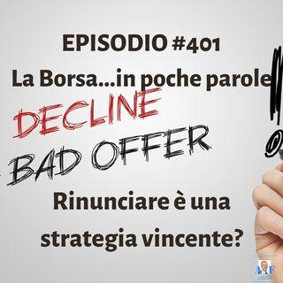 Episodio 401 La Borsa in poche parole - Rinunciare è una strategia vincente?