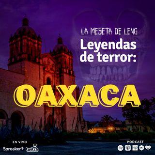 Ep. 68 - Leyendas de terror: Oaxaca