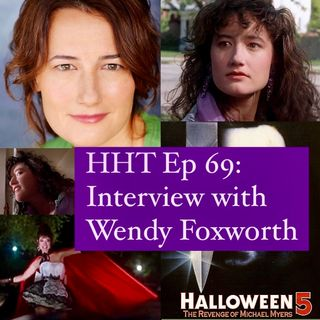 """Ep 69: Interview w/Wendy Foxworth from """"Halloween 5: The Revenge of Michael Myers"""""""