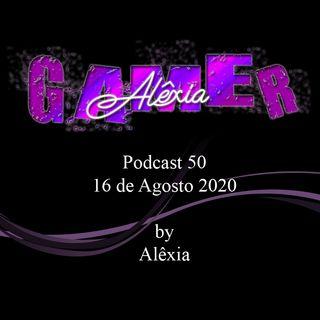 AlexiaGamer_Podcast50_16ago2020