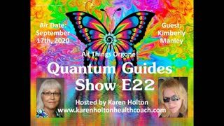 Quantum Guides Show E22 Kimberly Manley - ALL THINGS ORGONE!