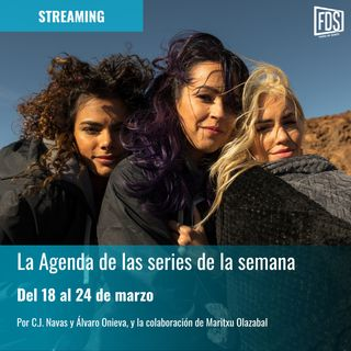 Streaming: Agenda de Series del 18 al 24 de marzo