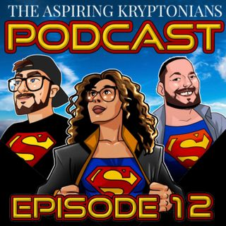 Ep #12 - The Flash Set Visit, Supergirl First Look, Superman & Lois Ep 9/10 & Superman Comic Catch Ups!