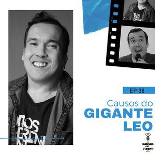 EP 36- Causos do Gigante Leo