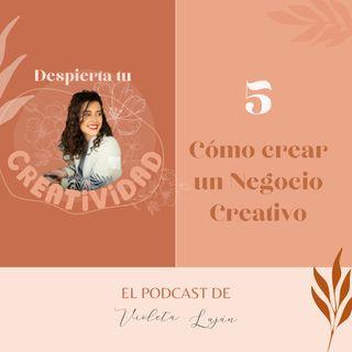 005 Cómo crear un Negocio Creativo