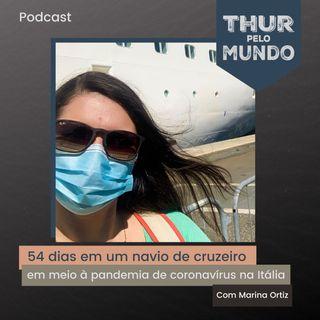 #Ep3 Entrevista: 54 dias em um navio de cruzeiro em meio à pandemia de coronavírus na Itália -  Com Mariana Ortiz