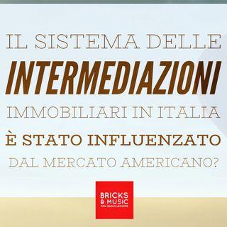 BM - Puntata n. 58 - L'influenza del sistema delle intermediazioni immobiliari americane sul modello di business italiano