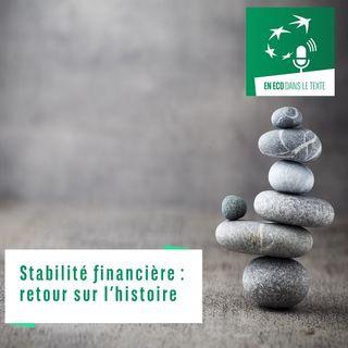 #02 – Stabilité financière : retour sur l'histoire