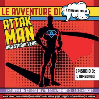 Le Avventure di Attakman - Il Rimborso