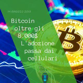 Bitcoin oltre gli 8.000$ | L'Adozione Passa dai Cellulari | TG Crypto PODCAST 14-05