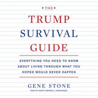 Gene Stone The Trump Survival Guide