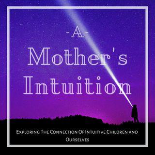 Stories from 30 Years with Intuitive Children - With Susan Gale