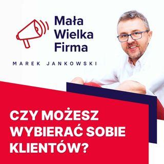 177: Korzyści z selekcji klientów – Krzysztof Krzemiński