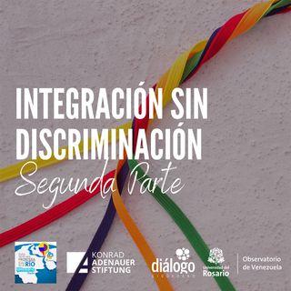 Integración sin discriminación, segunda parte
