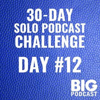 Day #12 - Podcast Listener Hurdles