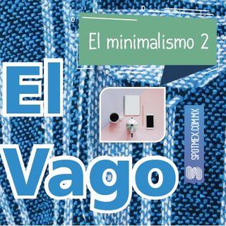 El Vago #14 - El minimalismo 2