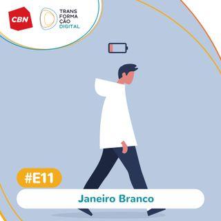 Transformação Digital CBN - Especial 11: Janeiro Branco
