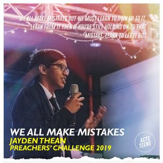Preachers' Challenge 2019 - We All Make Mistakes - Jayden Thean