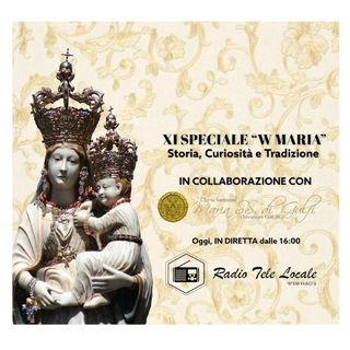 "Radio Tele Locale _ XI SPECIALE ""W MARIA"""