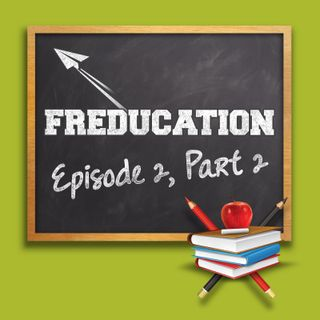 Freducation - Episode 2, Part 2