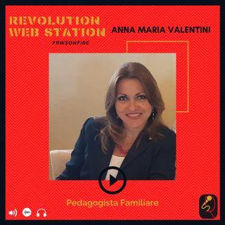 INTERVISTA ANNA MARIA VALENTINI - PEDAGOGISTA FAMILIARE