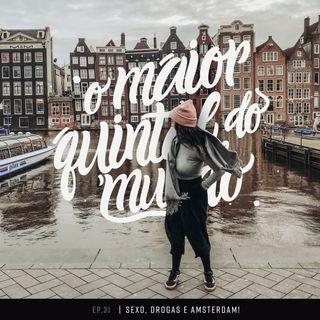 Sexo, drogas e Amsterdam: viajando pela capital da Holanda | ep. 31