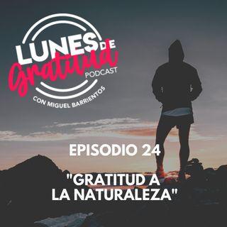 """Lunes de Gratitud Episodio 24 """"Gratitud a la naturaleza"""""""