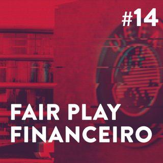 #14 - Fair Play Financeiro