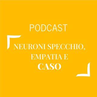 #236 - Neuroni specchio, empatia e caso | Buongiorno Felicità!