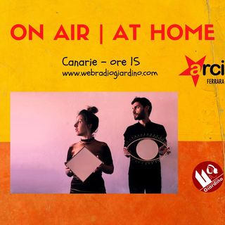 ON AIR   AT HOME - con Canarie