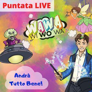 Puntata Live Wawawiwowa - Andrà Tutto Bene!