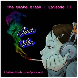 Episode 11   Just Vibe