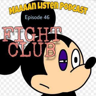 Episode 46 - FIGHT CLUB