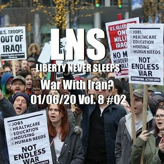 War With Iran? 01/06/20 Vol. 8 #02