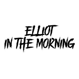 Elliot In The Morning