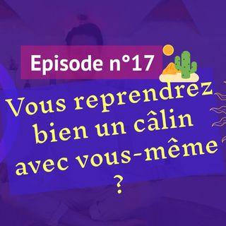 17: Vous reprendrez bien un câlin avec vous-même ?