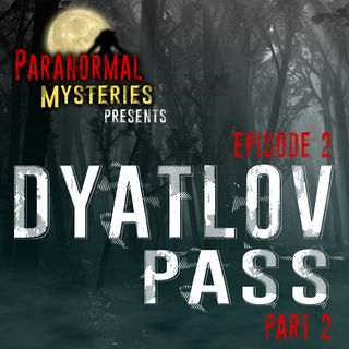 Dyatlov Pass Incident: Story, Facts & Theories (pt 2)