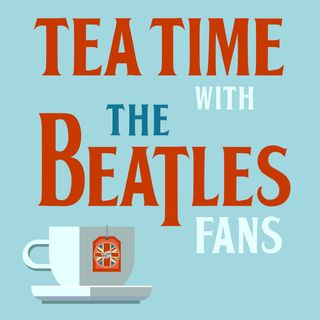 Tea Time with The Beatles Fans - Episode 3: Rob Sheffield from Rolling Stone