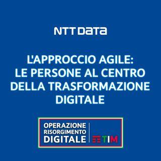 L'approccio agile: le persone al centro della trasformazione digitale