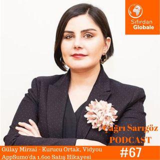 #67 Gülay Mirzai - Vidyou'nun AppSumo'da 1.600 Satış Yapma Hikayesi | Sıfırdan Globale #65