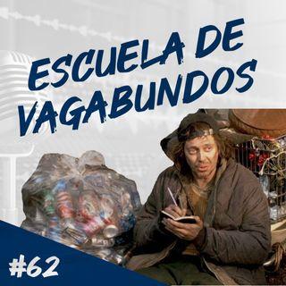 Episodio 62 - Escuela De Vagabundos