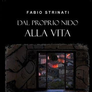 """Fabio Strinati """"Dal proprio nido alla vita"""""""