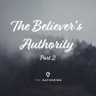 The Believers Authority pt. 3- Midweek Bible Study