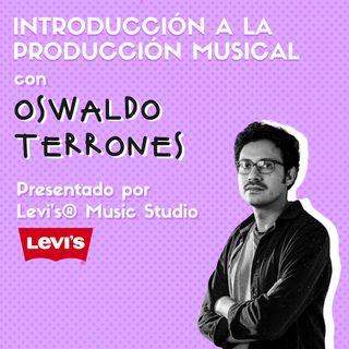 #01 INTRODUCCIÓN A LA PRODUCCIÓN MUSICAL ft. Oswaldo Terrones x LEVI´S® MUSIC STUDIO
