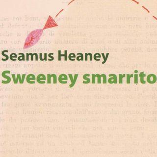 "Marco Sonzogni ""Sweeney smarrito"" Seamus Heaney"
