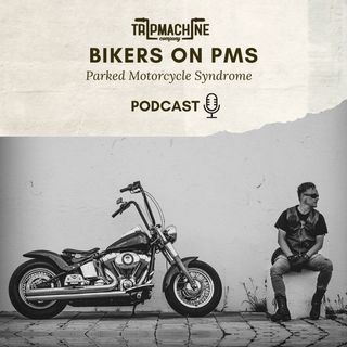 Bikers on PMS (Parked Motorcycle Syndrome)