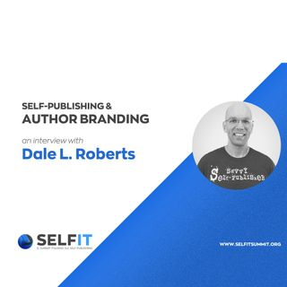 Selfit Summit - Self-Publishing and Author Branding - An interview with Dale L. Roberts (English)