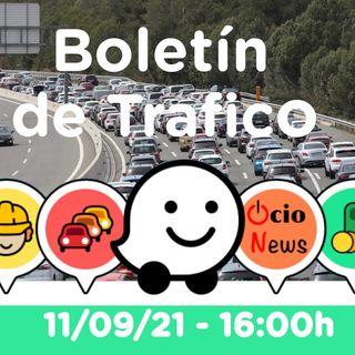Boletín de trafico 🚗 13/09/21 🚘 16:00h